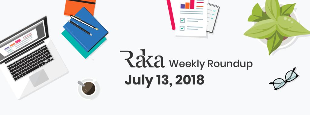 Raka Weekly Roundup