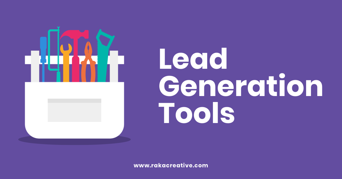 Lead Generation Tools Every Inbound Marketing Department Should Have | Raka