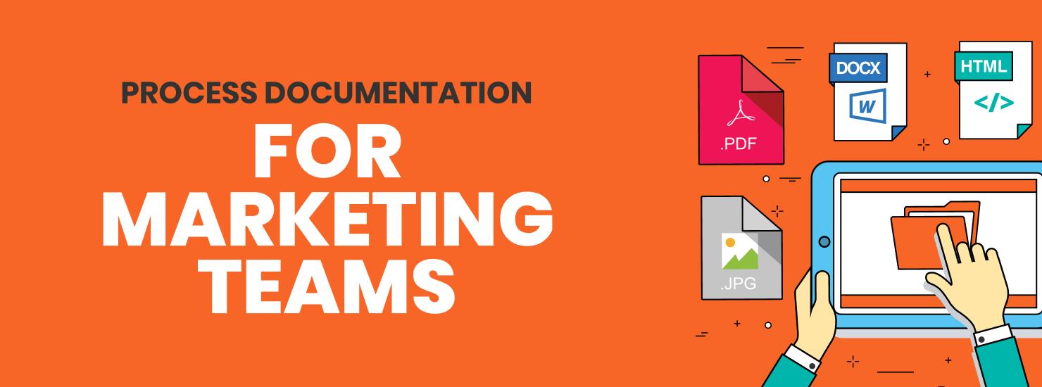 Process Documentation for Marketing Teams